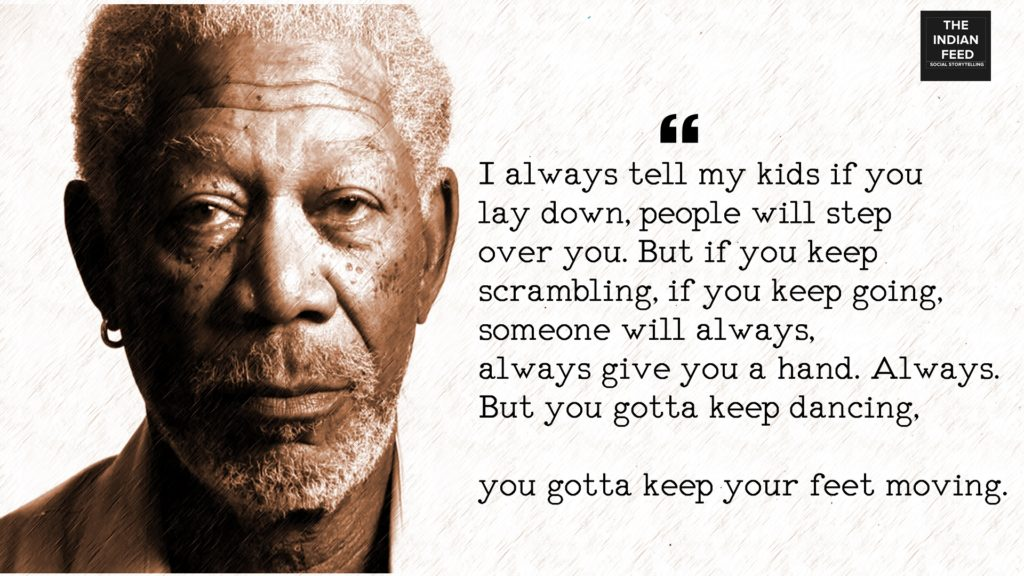 Morgan Freeman Quotes | 15 Motivational Quotes By Morgan Freeman That Will Inspire You To